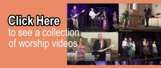 Click Here to see a collection of worship videos