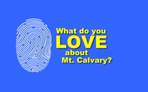 What do you love about Mt. Calvary