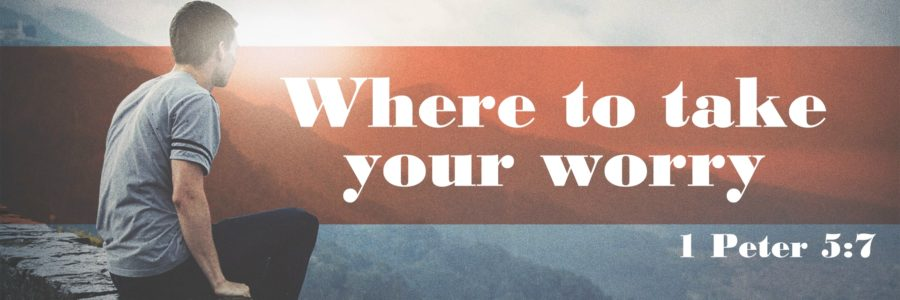 Where to take your worry