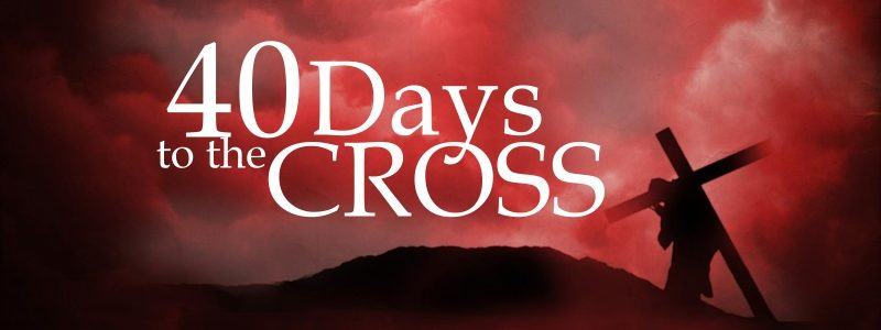 40 Days to the Cross