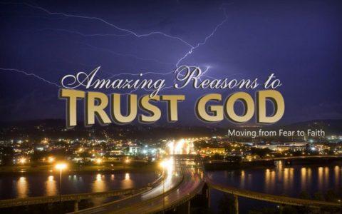 Amazing Reasons to Trust God