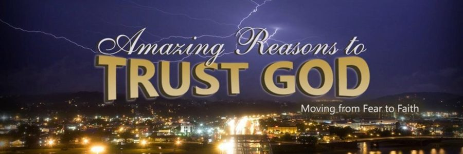 Amazing Reasons to Trust God