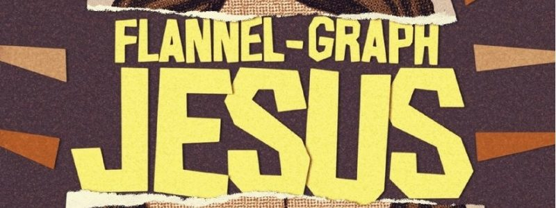 Flannel Graph Jesus