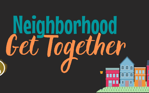 Neighborhood Get Together